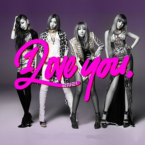 I Love You by 2NE1