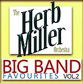 Play & Download Big Band Favourites, Vol. 2 by Herb Miller Orchestra | Napster