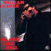 Play & Download Blowin' Like Hell by William Clarke | Napster