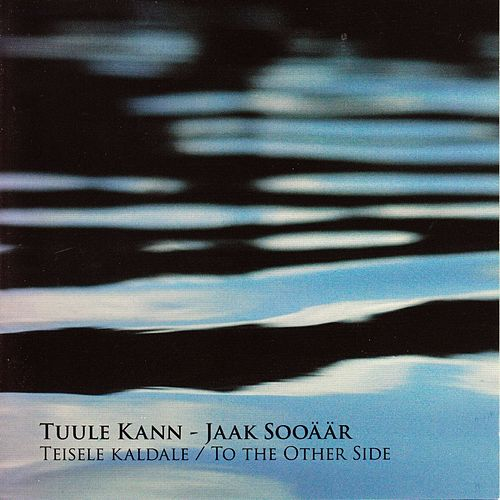 Play & Download Teisele Kaldale (To the other side) by Tuule Kann | Napster