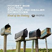 Play & Download Deal of the Century by Honest Bob and the Factory-to-Dealer Incentives | Napster