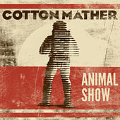 Play & Download Animal Show by Cotton Mather | Napster
