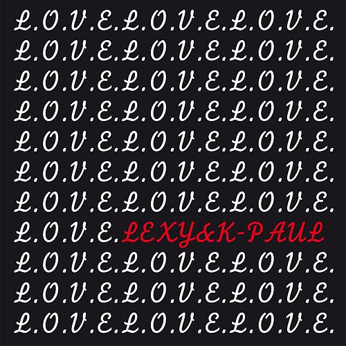 Play & Download L.O.V.E. by Lexy & K-Paul | Napster