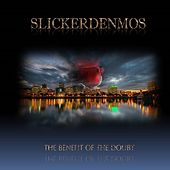 Play & Download The Benefit of the Doubt (Slickerdenmos) by Various Artists | Napster