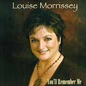 You'll Remember Me by Louise Morrissey