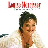 Better Every Day by Louise Morrissey
