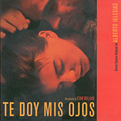 Play & Download Te Doy Mis Ojos (BSO) by Alberto Iglesias | Napster
