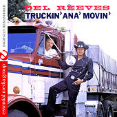 Play & Download Truckin' Ana' Movin' (Digitally Remastered) by Del Reeves | Napster