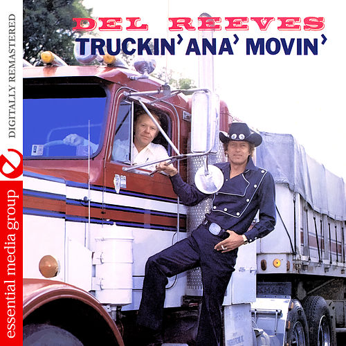 Truckin' Ana' Movin' (Digitally Remastered) by Del Reeves