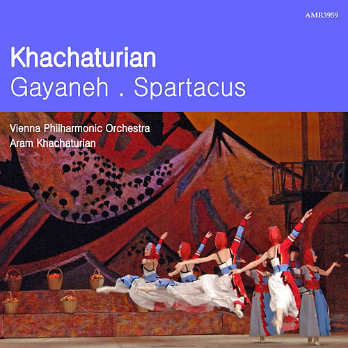 Play & Download Khachaturian: Gayeneh and Spartacus by Vienna Philharmonic Orchestra | Napster