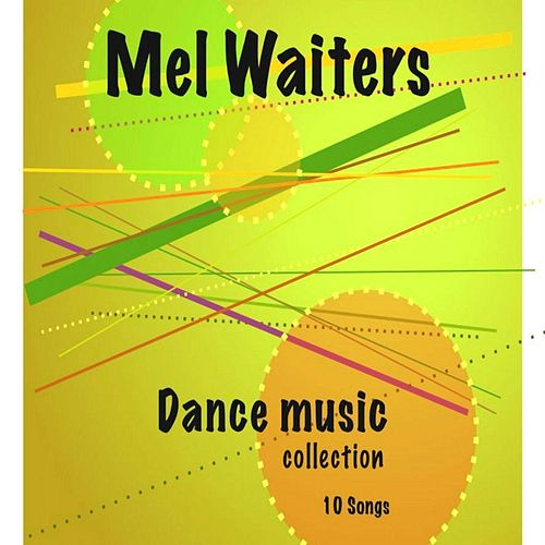 Dance Music Collection by Mel Waiters