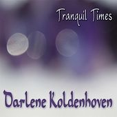 Play & Download Tranquil Times by Darlene Koldenhoven | Napster