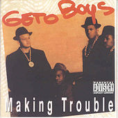 Play & Download Making Trouble by Geto Boys | Napster