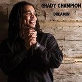 Dreamin' by Grady Champion