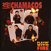 Playin' with Fire by Los Chamacos