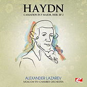 Play & Download Haydn: Cassation in F Major, Hob. Iif: 2 (Digitally Remastered) by Moscow RTV Chamber Orchestra | Napster