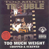 Play & Download Too Much Weight (Screwed) by Too Much Trouble | Napster