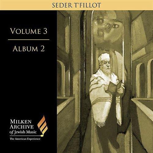 Play & Download Milken Archive of Jewish Music, Vol. 3, Album 2: Seder T'fillot by Benzion Miller | Napster