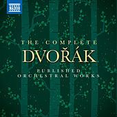 Dvořák: The Complete Published Orchestral Works by Various Artists