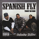 Trust No Man (Collectors Edition) by Spanish Fly
