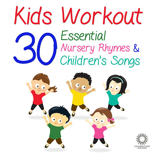 Play & Download Kids Workout: 30 Essential Nursery Rhymes & Children's Songs to Get You Dancing and Clapping Your Hands! by Tumble Tots | Napster