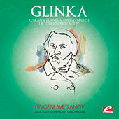 Play & Download Glinka: Ruslan and Ludmila, Opera: Act IV