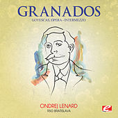 Play & Download Granados: Goyescas, Opera: