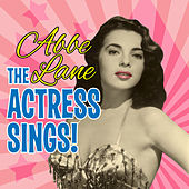 The Actress Sings! by Abbe Lane