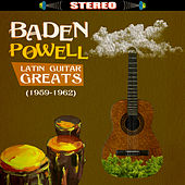 Play & Download Latin Guitar Greats (1959-1962) by Baden Powell | Napster