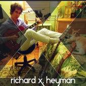 X by Richard X. Heyman