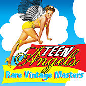 Teen Angels - Rare Vintage Masters by Various Artists