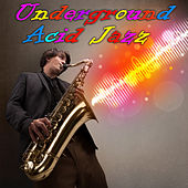 Play & Download Underground Acid Jazz by Various Artists | Napster