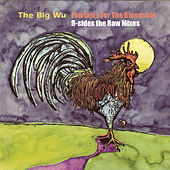 Folktales for the Bloodshot: B-Sides the Raw Mixes by The Big Wu