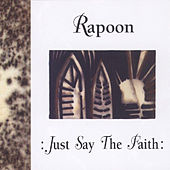 Play & Download Just Say the Faith by Rapoon | Napster