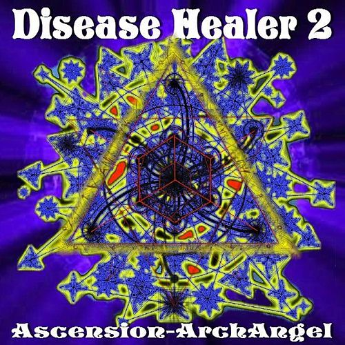 Play & Download Disease Healer, Vol. 2 by Ascension-Archangel | Napster