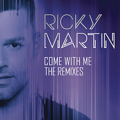 Play & Download Come with Me - The Remixes by Ricky Martin | Napster