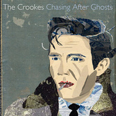 Chasing After Ghosts by The Crookes