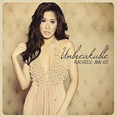 Play & Download Unbreakable by Rachelle Ann Go | Napster