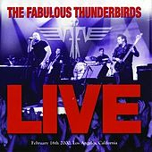 Play & Download Live by The Fabulous Thunderbirds | Napster