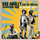 Play & Download Trenchtown Rock: Anthology '69-'78 by Bob Marley | Napster