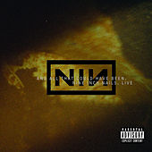Live - And All That Could Have Been by Nine Inch Nails