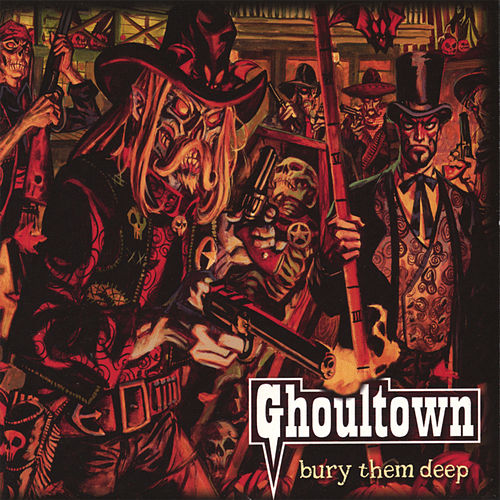 Play & Download Bury Them Deep by Ghoultown | Napster