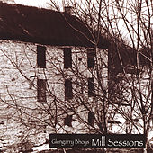 Mill Sessions by The Glengarry Bhoys