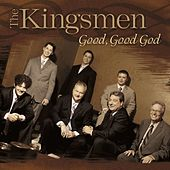 Play & Download Good Good God by The Kingsmen (Gospel) | Napster