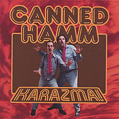 Play & Download Karazma by Canned Hamm | Napster
