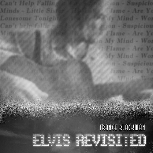 Elvis Revisited by Trance Blackman