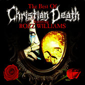 The Best Of Christian Death Featuring Rozz Williams by Christian Death