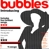 Play & Download Introducing Bubbles by Bubbles | Napster