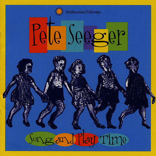 Play & Download Song and Play Time by Pete Seeger | Napster