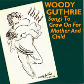 Songs to Grow on for Mother and Child de Woody Guthrie